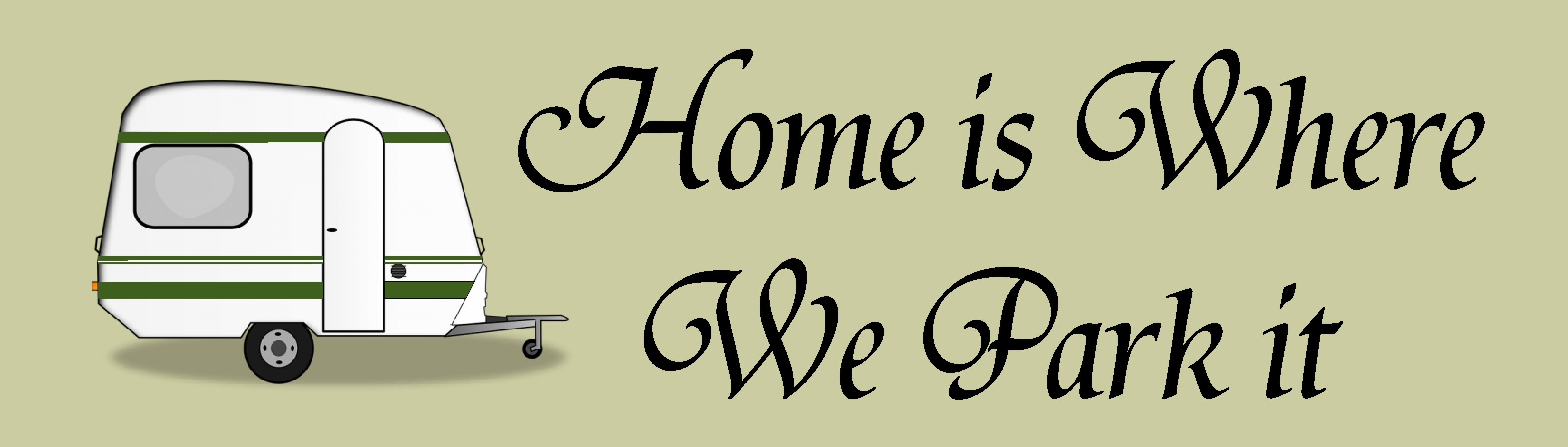 "HOME IS WHERE WE PARK IT 10.5"" X 3"" WOODEN BLOCK SIGN"