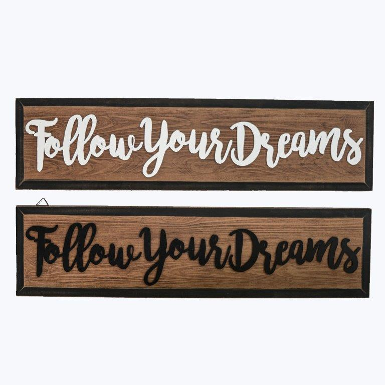 """30"""" FOLLOW YOUR DREAMS SIGN ASSORTED SET OF 2 $12.00 EACH UPC# 808765802606"""