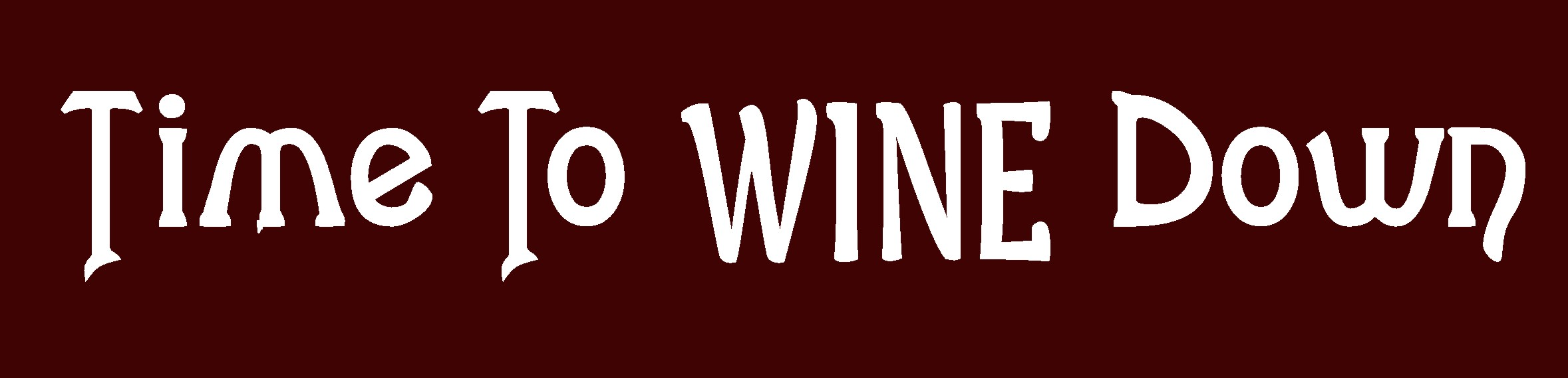 """TIME TO WINE DOWN 8"""" WOODEN BLOCK SIGN"""
