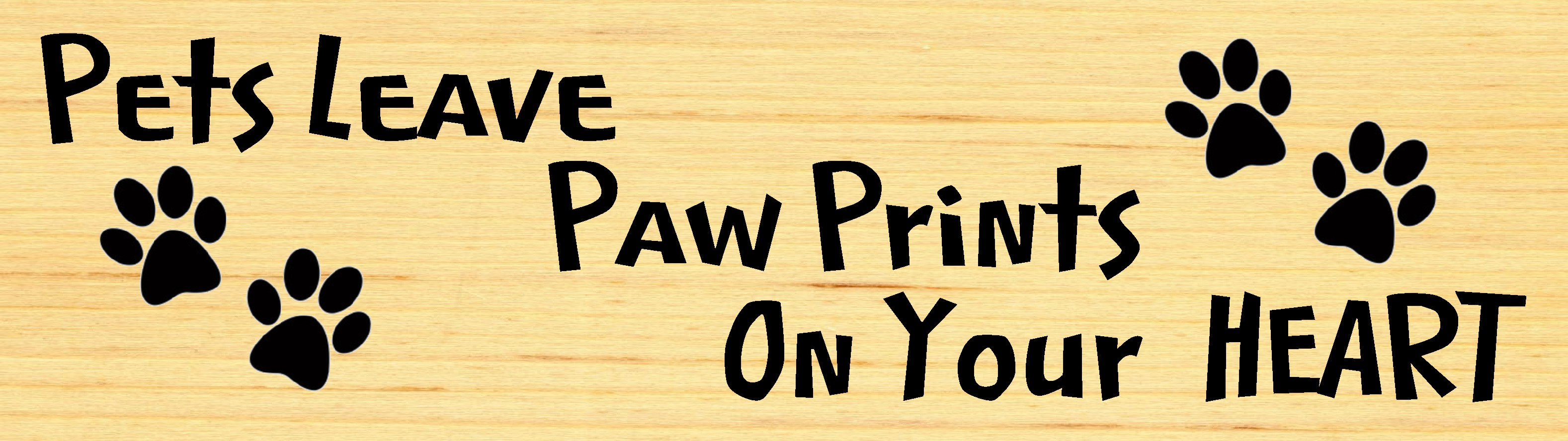 """PETS LEAVE PAW PRINTS ON YOUR HEART 10.5"""" X 3"""" WOODEN BLOCK SIGN"""