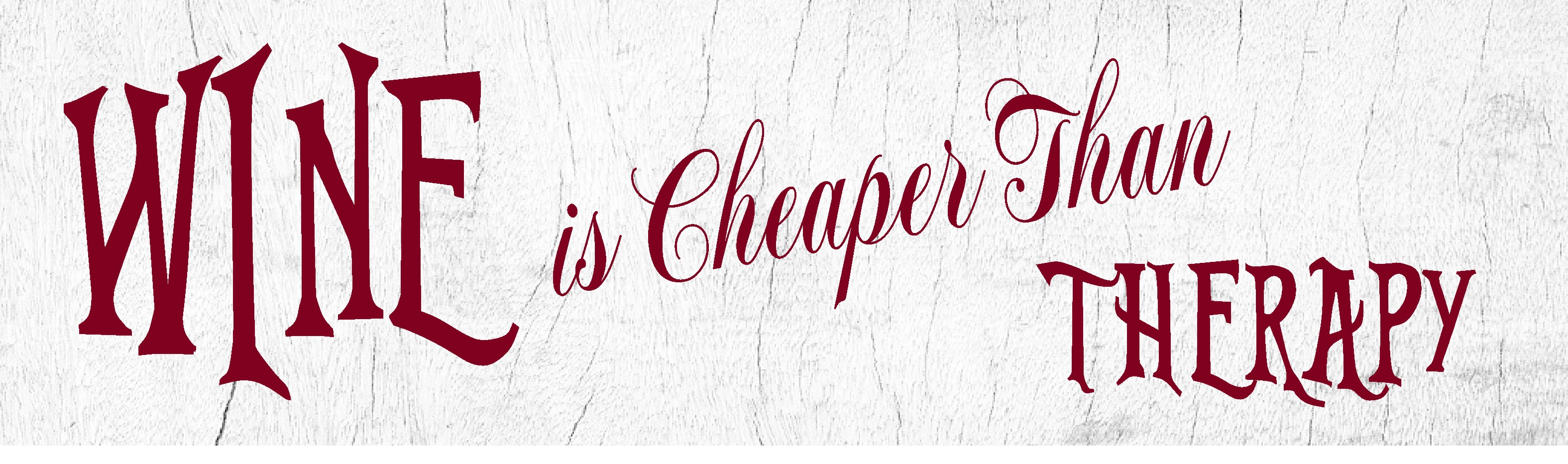 """WINE IS CHEAPER THAN THERAPY 10.5"""" X 3"""" WOODEN BLOCK SIGN"""
